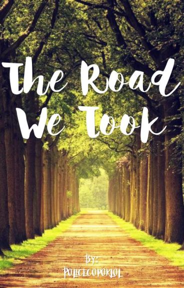 The Road We Took