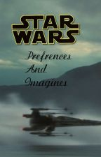 Star Wars Preferences And Imagines by usernamealeradytaken