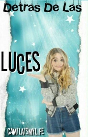 Detrás De Las Luces(Sabrina Carpenter Y Tú)
