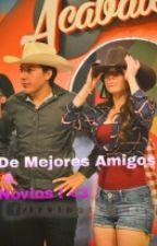 De Mejores Amigos A Novios by valeria_tellez191227