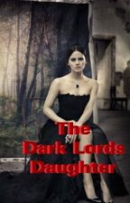 The Dark Lords Daughter by elliemay2039