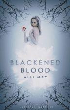 Blackened Blood | #Wattys2016 by eosophobic