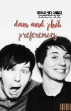 Dan And Phil Preferences by andersonwxbb
