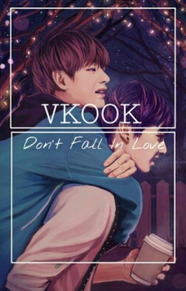 (VKOOK) Don't Fall In Love