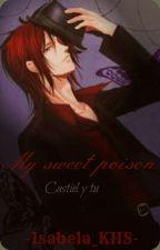 My sweet poison [Castiel y tu] by -isabela_KHS-