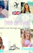 Forever Lies Far Away (SEQUAL TO LUKE HEMMINGS LONG LOST DAUGHTER) ( COMPLETED) by Jules_aka_Julia