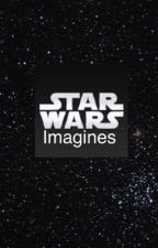 Star Wars imagines/oneshots/preferences by MidnightScrolling