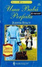 Uma babá perfeita - Judith Stacy by Flaviacalaca