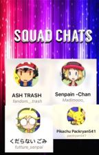 SQUAD CHATS by samthetrashcan_