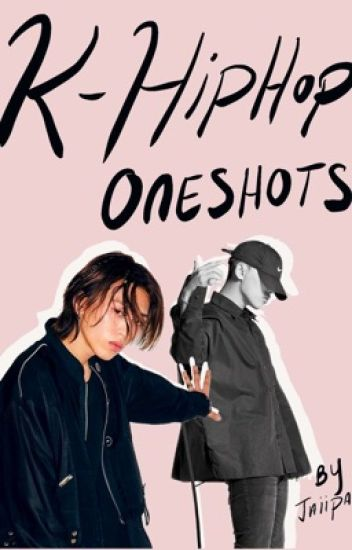 Khiphop One Shots