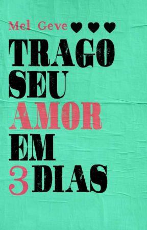 Trago Seu Amor em Três Dias (LANÇAMENTO DA DUPLO SENTIDO) by _MelGv