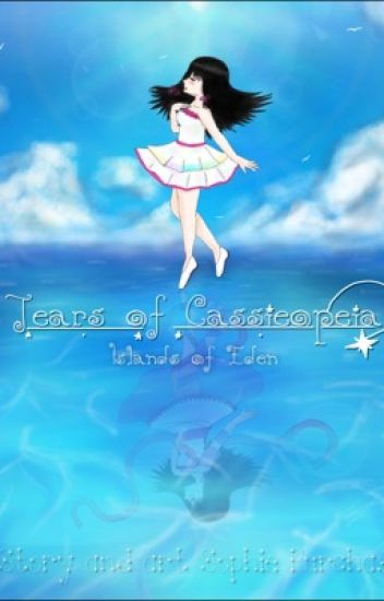 Tears of Cassiopeia: Islands of Eden