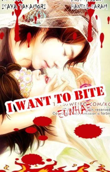 I Want To Bite. [Adaptacion]