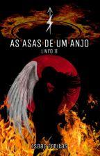 AS ASAS DE UM ANJO - Livro II (A ÚLTIMA NEFILIM) by ZaacFray