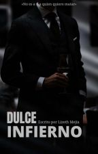 Dulce Infierno. (EDITANDO) by Lizeth2001Mejia