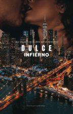 Dulce Infierno. (TERMINADA) by Lizeth2001Mejia