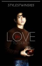 Love you To Death//JR by stylestwins1123