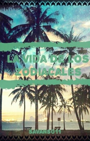 La Vida De Los Zodiacales [Cancelada]