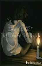 Las Verdades Creepypastas Que Duelen  by leren02
