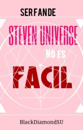 Ser Fan De Steven Universe No Es Fácil ©