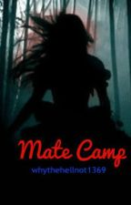 Mate Camp by whythehellnot1369