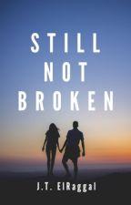 Still Not Broken by JTElRaggal