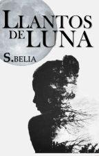Llantos de luna (LUNA #1.5) by SBelier