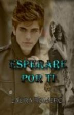 Esperare por ti ..... by laura120106