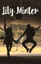 Lily Minter // A Miniminter Fanfic by wixx25