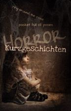 Kurzgeschichten - Horror by thisgina