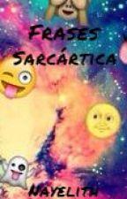 Frases Sarcástica by Doly0519