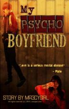 My Psycho Boyfriend by ma3cygirl