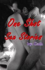 One Shot Sex Stories by CathJacintana