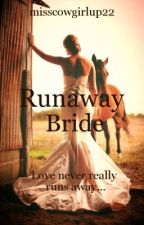 Runaway Bride (Starting Once TUB is Finished) by misscowgirlup22