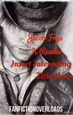 Jacob Frye X Reader- Insert Interesting Title Here- by FanfictionOverloads