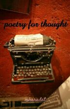 Poetry For Thought by mharadat