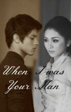 When I Was Your Man [Oneshot] by foreveryoung23