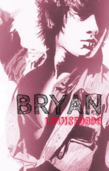 Bryan (One Shot) by Louise0898