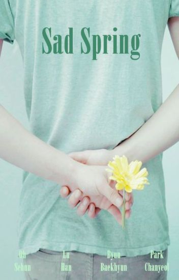 Sad Spring {HunHan / ChanBaek}