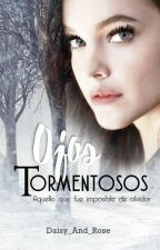 Ojos Tormentosos by Daisy_And_Rose