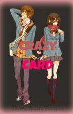 Crazy Card by PrettyLonelyPrincess