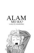 Alam mo ba? [Oneshot] by misaholmes