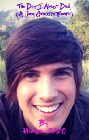 The Day I Almost Died (A Joey Graceffa fanfic) - Nick's POV