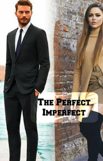 The Perfect Imperfect