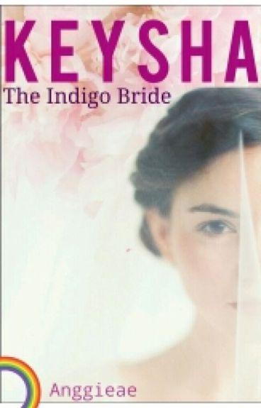 KEYSHA, The Indigo Bride
