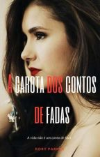 A Garota Dos Contos De Fadas by RoryParker
