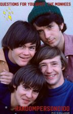 Questions For You About The Monkees!! by RandomPerson0100