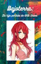Bajoterra:La hija perdida de Will Shane by Elizabeth240