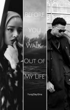 Before You Walk Out of My Life (August Alsina Story) by YungSlaySina