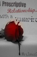 A Proscriptive  Relationship...With a Vampire?! by NarryLove18